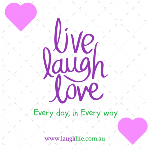 Live laugh love - every day, in every way