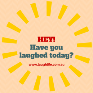 Have you laughed today?